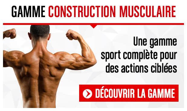 Gamme Construction Musculaire, une gamme sport complète pour des actions ciblées